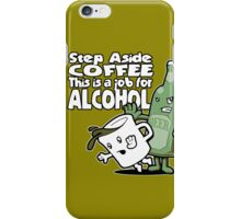 This is a Job for Alcohol iPhone Case/Skin