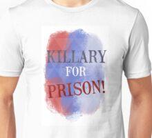 Killary For Prison Unisex T-Shirt