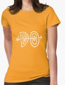 Do  quote motivation typography  Womens Fitted T-Shirt