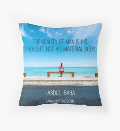 Baha'i Quote: Reality of Man Throw Pillow