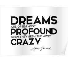 dreams are often most profound when crazy - sigmund freud Poster