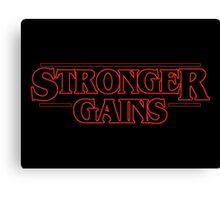 Stranger Things x Gym Rat, Gains, Stronger Canvas Print