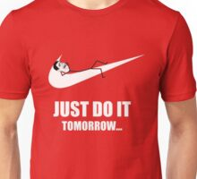 Just do it tomorrow Unisex T-Shirt