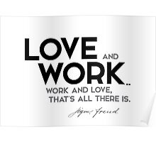 love and work... work and love - sigmund freud Poster