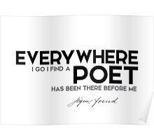 everywhere I go I find a poet - sigmund freud Poster