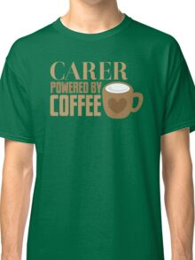 Carer powered by Coffee Classic T-Shirt