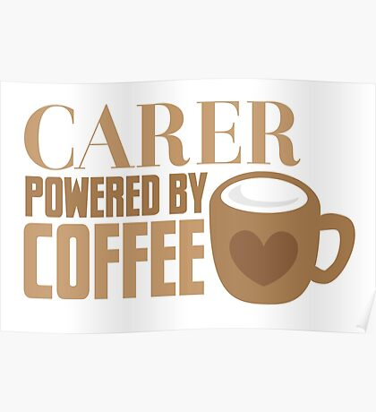 Carer powered by Coffee Poster