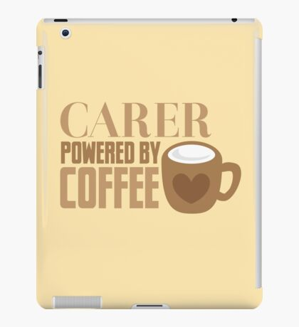 Carer powered by Coffee iPad Case/Skin