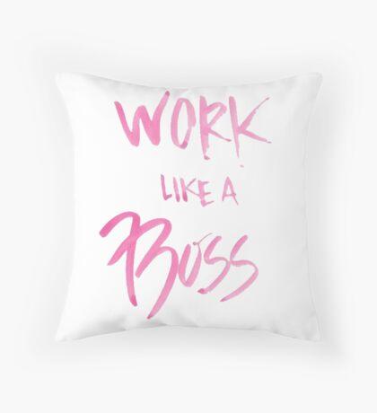 Work like a boss Throw Pillow