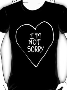 I'm not sorry T-Shirt