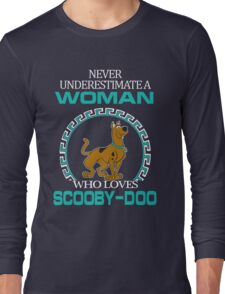 Never Underestimate A Woman Who Loves Scooby Doo T-shirts Long Sleeve T-Shirt