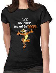 We Are Never Too Old For Tigger T-shirts Womens Fitted T-Shirt
