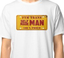 FtM Self Made Man - License Plate Classic T-Shirt