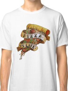 Pizza is Life Classic T-Shirt