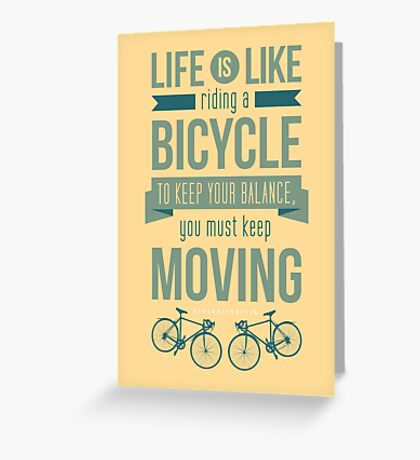 Life is Like Riding a Bicycle - Motivational Biking Cycling T shirt Greeting Card
