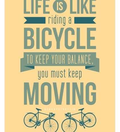 Life is Like Riding a Bicycle - Motivational Biking Cycling T shirt Sticker