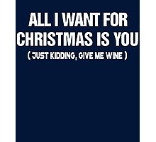 All I want for christmas is you Photographic Print