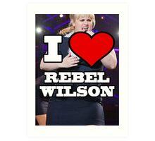 I Love Rebel Wilson (Fat Amy) Art Print