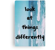 Look At Things Differently Canvas Print