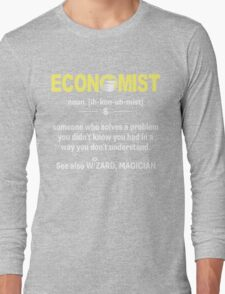 Funny Economist Meaning Shirt - Economist Noun Definition Long Sleeve T-Shirt