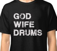 God Wife Drums - Christian Musician Drummer T Shirt Classic T-Shirt