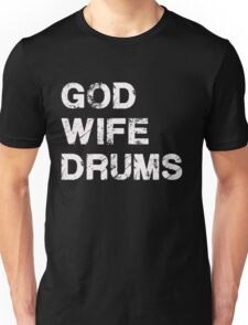 God Wife Drums - Christian Musician Drummer T Shirt Unisex T-Shirt