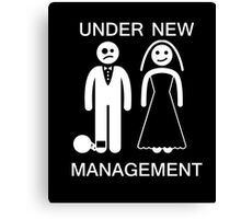 Under New Management - Bachelor Party TShirt Gag Gift Canvas Print