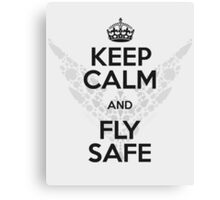 Keep Calm and Fly Safe Canvas Print