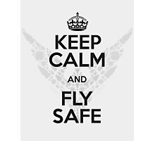Keep Calm and Fly Safe Photographic Print