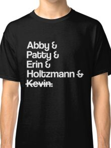 Ghostbusters Abby Erin Patty Holtzmann Kevin Classic T-Shirt