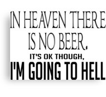 Heaven or beer? Which will it be? Canvas Print