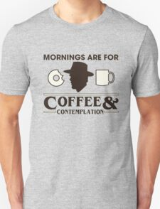 Stranger Things: Mornings are for Coffee and Contemplation (version one) Unisex T-Shirt