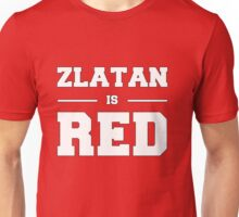 Zlatan is RED ever Unisex T-Shirt