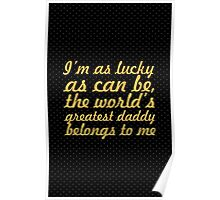 I'm as lucky... Father's Day Quote Poster