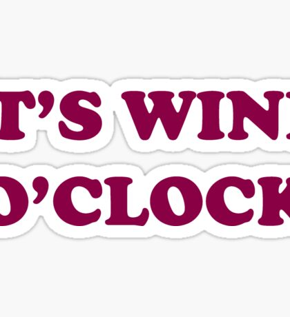 It's Wine O'Clock Sticker
