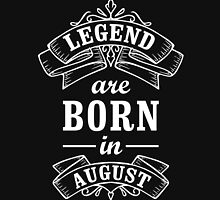 Legends Born In August Unisex T-Shirt
