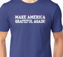 Make America Grateful Unisex T-Shirt