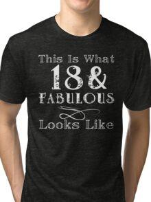 Fun Fabulous 18th Birthday Tri-blend T-Shirt