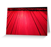 Curtain up Greeting Card