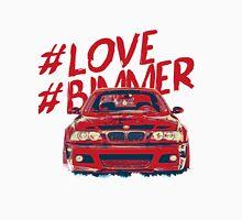 I got love -Bimmer e46 Unisex T-Shirt
