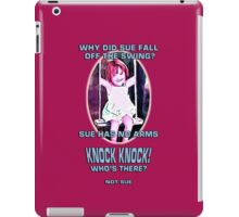 Why did Sue fall off the Swing? iPad Case/Skin