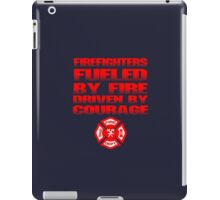 Firefighters Fueled By Fire Driven By Courage iPad Case/Skin