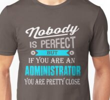 Perfect gift for administrator Unisex T-Shirt