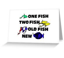 One Fish, Two Fish, Old Fish, New Phish Greeting Card