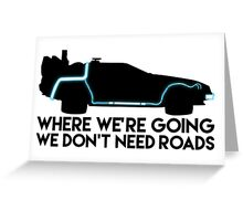 We Don't Need Roads Greeting Card