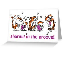 Sharing in the Groove! Greeting Card