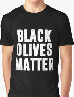 Black Olives Matter Graphic T-Shirt