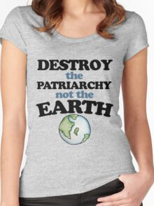 Destroy the Patriarchy not the earth Women's Fitted Scoop T-Shirt