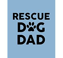 Rescue Dog Dad Photographic Print
