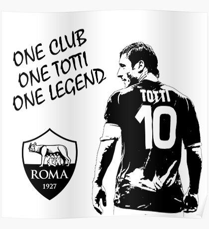 Francesco Totti - Roma - One Club Man Legend Poster